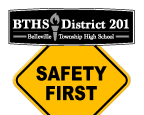 BTHS District 201 Safety First